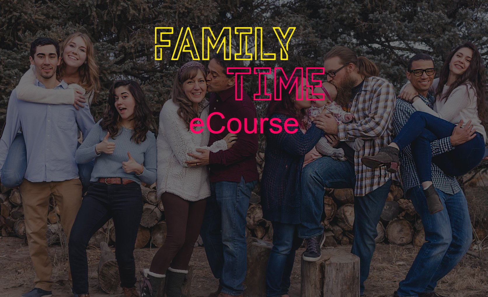 Homepage Product – Family Time eCourse